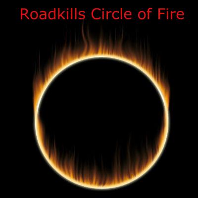 Roadkill Circle of Fire